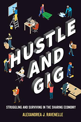Hustle and Gig: Struggling and Surviving in the Sharing Economy