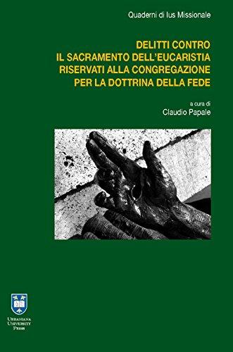 I delitti contro il sacramento dell'Eucaristia riservati alla Congregazione per la Dottrina della Fede