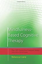Mindfulness-Based Cognitive Therapy (CBT Distinctive Features) by Rebecca Crane (2009-07-30)