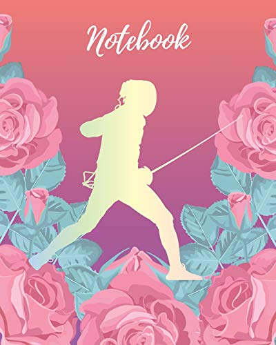 Notebook: Fencer Girl & Pink Rose - Lined Notebook, Diary, Track, Log & Journal - Cute Gift for Girls, Teens, Women, Coaches Who Love Fencing Sport (8