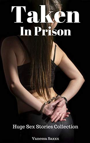Taken In Prison (Huge Sex Stories Collection!) (English Edition)