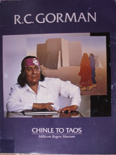 R.C. Gorman: Chinle to Taos : [exhibition] Millicent Rogers Museum, Taos, New Mexico, June 3-July 4, 1988