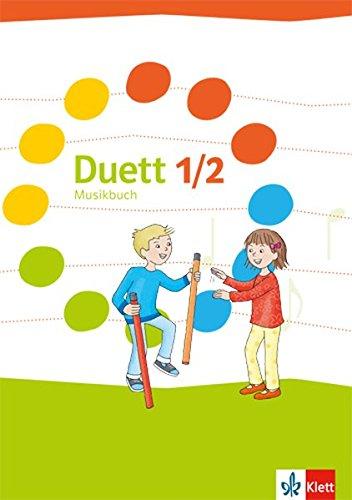 Duett 1/2: Musikbuch Klasse 1/2 (Duett. Ausgabe für Schleswig-Holstein, Hamburg, Niedersachsen, Bremen, Nordrhein-Westfalen, Hessen, Rheinland-Pfalz, Baden-Württemberg und Saarland ab 2016)