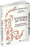 S'initier au yoga - Une gymnastique évolutive pour tous - Le Courrier du Livre - 18/08/2020