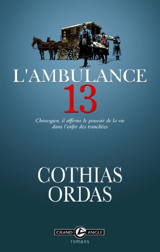 L'ambulance 13 (Grand Angle Romans)