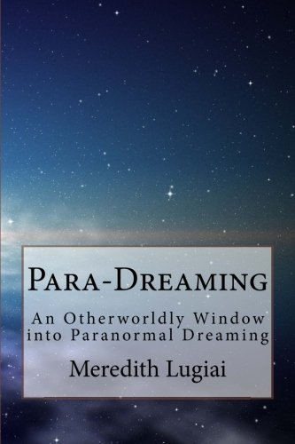 Para-Dreaming: An Otherworldly Window into Paranormal Dreaming