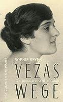 Vezas Wege: Ein biographischer Roman