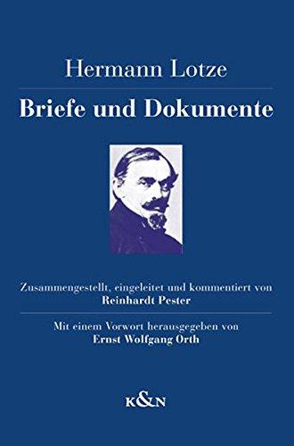 Hermann Lotze. Briefe und Dokumente: mit einem Vorwort herausgegeben von Ernst Wolfgang Orth (Studien und Materialien zum Neukantianismus)