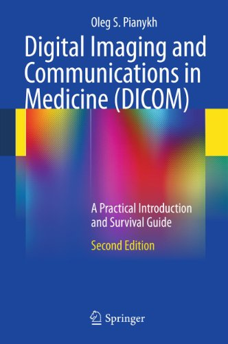 Digital Imaging and Communications in Medicine (DICOM): A Practical Introduction and Survival Guide (English Edition)