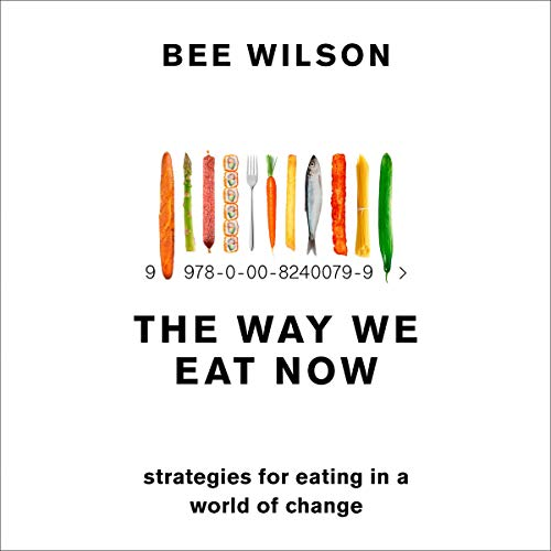 The Way We Eat Now audiobook cover art