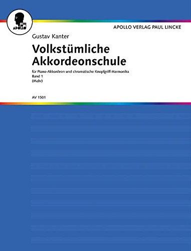 Volkstümliche Akkordeonschule: für Piano-Akkordeon und chromatische Knopfgriff-Harmonika. Band 1 für den Lernenden (für Instrumente ab 8/12 Bässen). ... versehene Ausgabe. Band 1. Akkordeon.