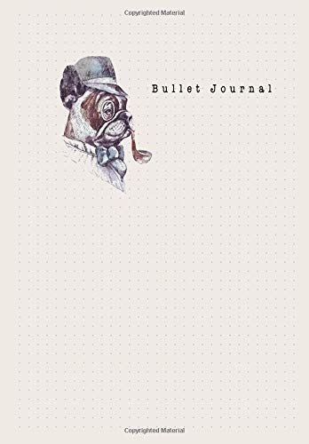 Bullet Journal: Grid Bullet Creative Journaling Notebook, Composition, Drawing, Design Paper Game and Sketchbook for School or Business Brown Bulldog Theme