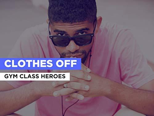 Clothes Off al estilo de Gym Class Heroes