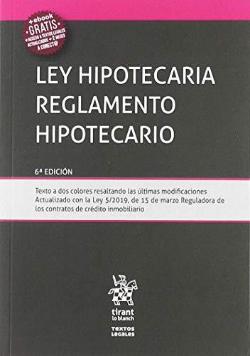 Ley Hipotecaria Reglamento Hipotecario 6Ẃ Edición 2019 (Textos Legales)