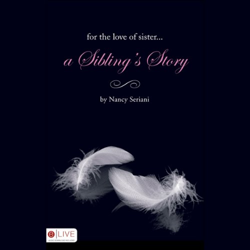 For the Love of Sister...A Sibling's Story copertina