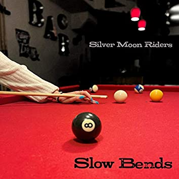 Slow Bends