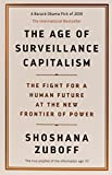 The Age of Surveillance Capitalism. The Fight for a Human Future...