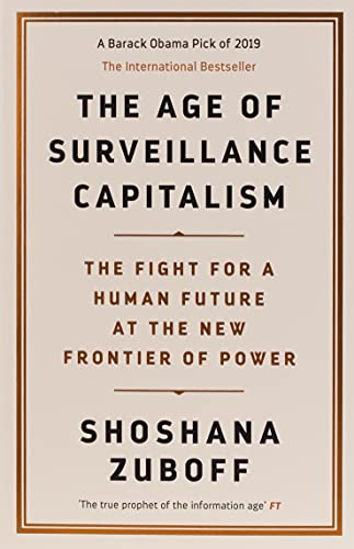 The Age of Surveillance Capitalism. The Fight for a Human Future at the New Frontier of Power: The Fight for a Human Future at the New Frontier of Power: Barack Obama's Books of 2019