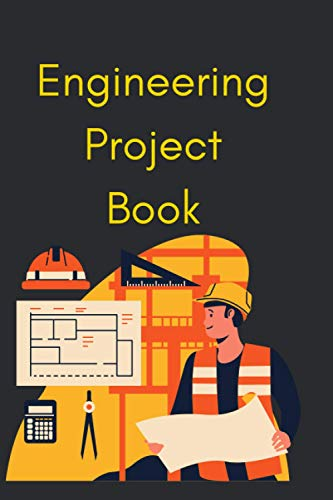 Engineering Project Book: Awesome Engineering Activities for engineers | 50+ Exciting STEAM Projects to Design and Build (Awesome STEAM Activities for ... for Tinkerers, Makers & Future Scientists