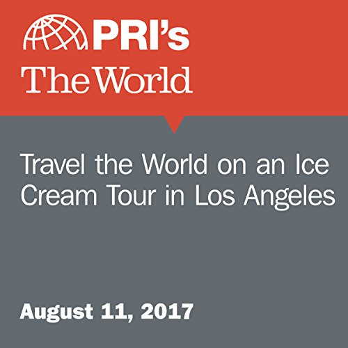 Travel the World on an Ice Cream Tour in Los Angeles audiobook cover art