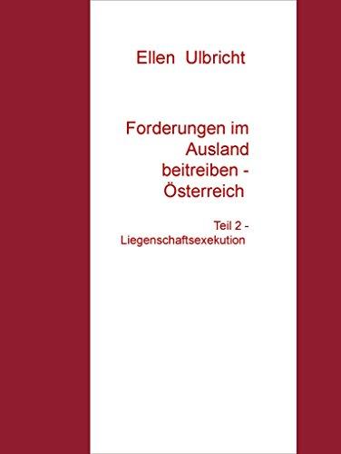 Forderungen im Ausland beitreiben - Österreich: Teil 2 - Liegenschaftsexekution