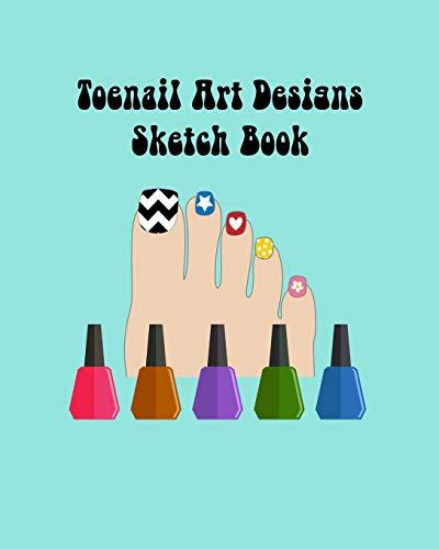 Toenail Art Design Ideas Sketch Book with Toe Nail Template Pages: Brainstorm Cute Toe Nail Art Ideas & Plan Toenail Designs