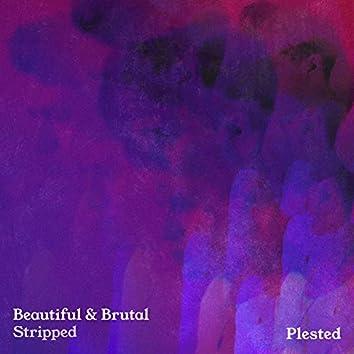 Beautiful & Brutal (Stripped)