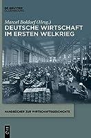 Deutsche Wirtschaft Im Ersten Weltkrieg (Handbuecher Zur Wirtschaftsgeschichte)