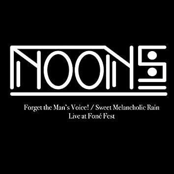 Forget the Man's Voice! / Sweet Melancholic Rain (Live at Foné Fest)