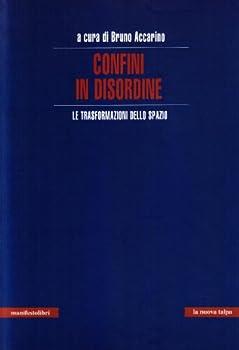 Paperback Confini in disordine. Le trasformazioni dello spazio Book