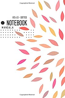 Dotted Notebook 8.5 x 11 Mandala: Big  Journal Notebook White, Stylish Mandala Design, Blank, Dot Grid, , Soft Cover, Numbered Pages, No Bleed (Large Dotted Notebook Journals)