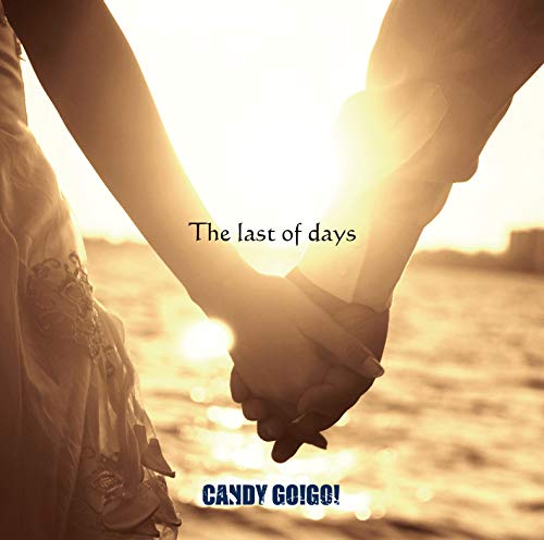 [single]The last of days – CANDY GO!GO![FLAC + MP3]