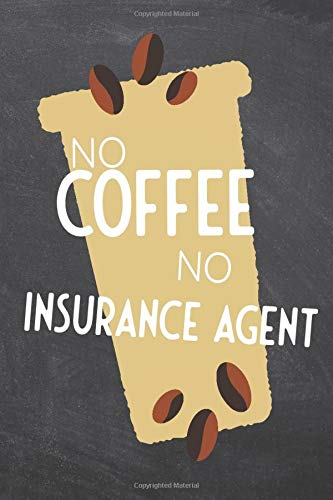 Compare Textbook Prices for No Coffee No Insurance Agent: Notebook - Office Equipment & Supplies - Funny Gift Idea for Christmas or Birthday  ISBN 9798673735022 by Nilsson, Jens