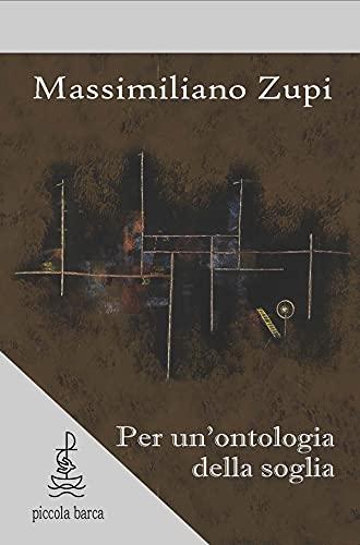 Per un'ontologia della soglia: Una lettura di Totalità e Infinito e di Altrimenti che essere di Emmanuel Levinas (Italian Edition)