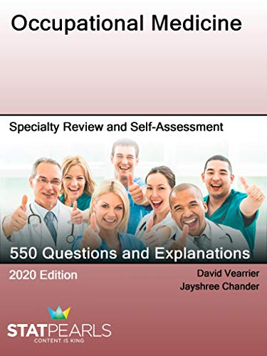 Occupational Medicine: Specialty Review and Self-Assessment (StatPearls Review Series Book 154)