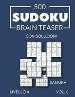 500 Sudoku Brain Teaser Samurai con soluzioni Livello 4 Vol. 3