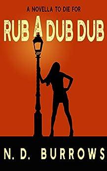 Rub a Dub Dub by [N.D. Burrows]