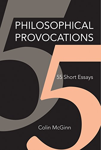 Philosophical Provocations: 55 Short Essays (The MIT Press)