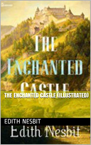 The Enchanted Castle (illustrated) (English Edition)