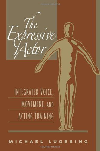 Expressive Actor, The: Integrated Voice, Movement, and Acting Training