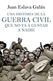 Una historia de la guerra civil que no va a gustar a nadie: 7 (Divulgación)