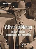 Vollrath von Maltzan - De Hitler à Adenauer, un ambassadeur