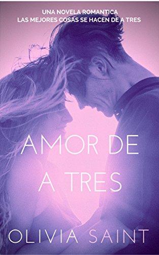 Amor de a Tres: Novela Romántica (Tríos nº 1) eBook: Saint ...