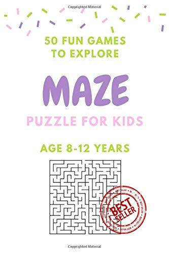 Maze Puzzle For Kids Age 8-12 Years, 50 Fun To Explore Maze: Activity Book For Kids,Children Books,Brain Games, Young Adul...