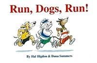 Run, Dogs, Run! 0963634631 Book Cover