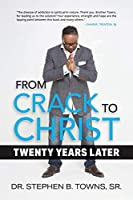 From Crack to Christ: Twenty Years Later