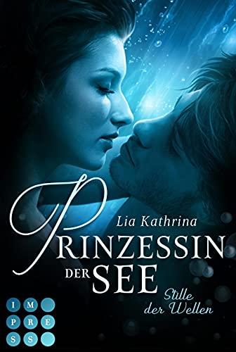 Prinzessin der See 2: Stille der Wellen: Magischer Fantasy-Liebesroman