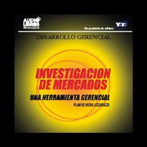 Investigacion de Mercados [Una Herramienta Gerencial] audiobook cover art