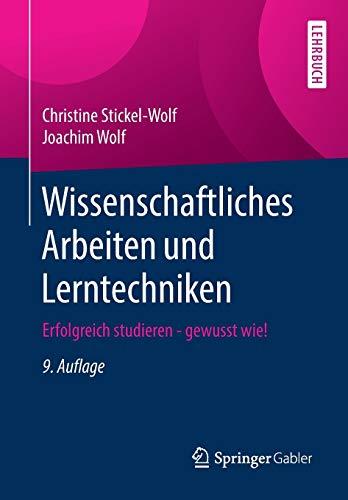 Wissenschaftliches Arbeiten und Lerntechniken: Erfolgreich studieren - gewusst wie!