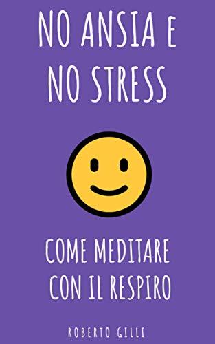 Come Meditare con il Respiro: la mindfulness per tutti - 1 -